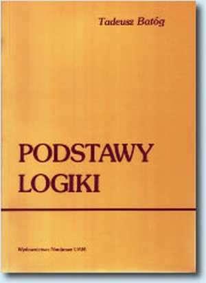 Podstawy logiki - Tadeusz Bat�g