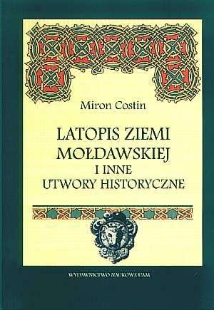 ksi��ka -  Latopis Ziemi Mo�dawskiej i inne utwory historyczne - Miron Costin