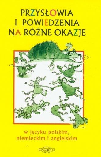 podr�cznik -  Przys�owia i powiedzenia na r�ne okazje w j�zyku polskim, niemieckim i angielskim - Zdzis�awa Kucharczyk