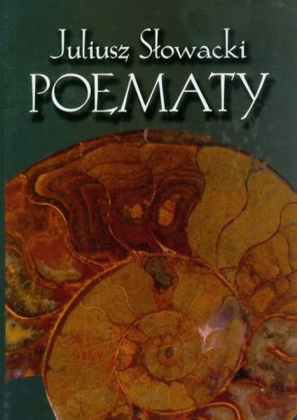 Juliusz S�owacki. Poematy. Tom 1