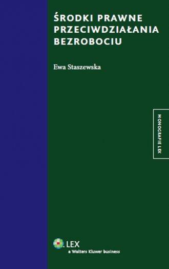 �rodki prawne przeciwdzia�ania bezrobociu - Ewa Staszewska