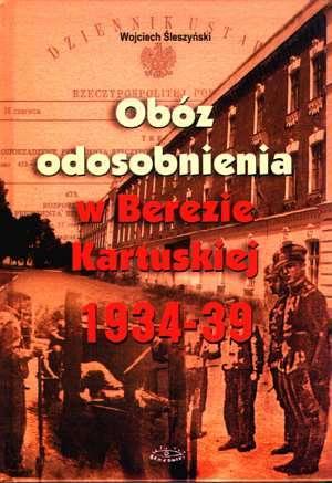 Ob�z odosobnienia w Berezie Kartuskiej - Wojciech �leszy�ski
