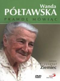 Prawdę mówiąc (DVD) - Wanda Półtawska - okładka filmu