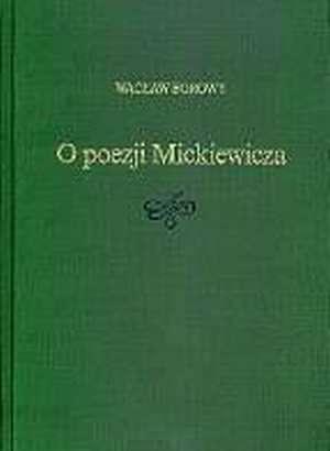 O poezji Mickiewicza - Wac�aw Borowy