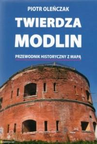 Twierdza Modlin. Przewodnik historyczny - okładka książki