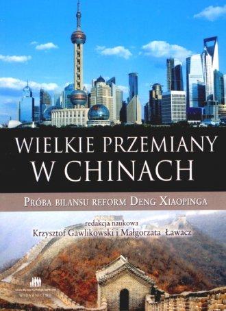 ksi��ka -  Wielkie przemiany w Chinach. Pr�ba bilansu reform Deng Xiaopinga - Krzysztof Gawlikowski