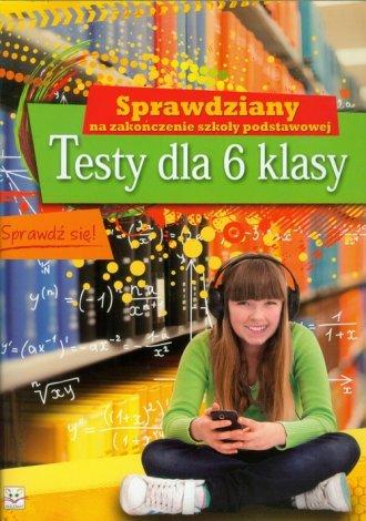 Testy dla 6 klasy. Sprawdziany - Agnieszka Kapturkiewicz