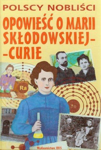 Opowie�� o Marii Curie-Sk�odowskiej