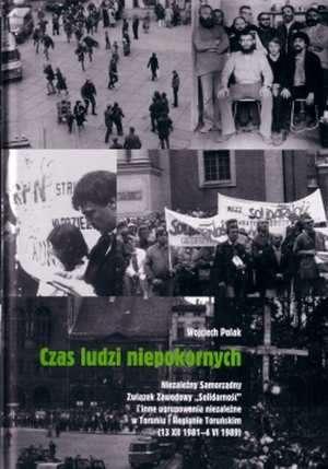 Czas ludzi niepokornych. Niezale�ny - Wojciech Polak