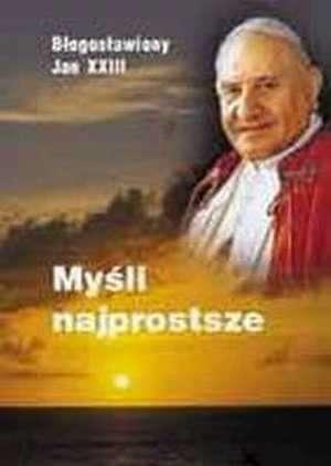 My�li najprostsze - b�. Jan XXIII