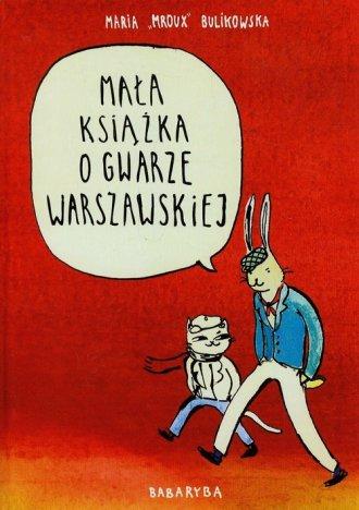 Ma�a ksi��ka o gwarze warszawskiej - Maria Mroux Bulikowska