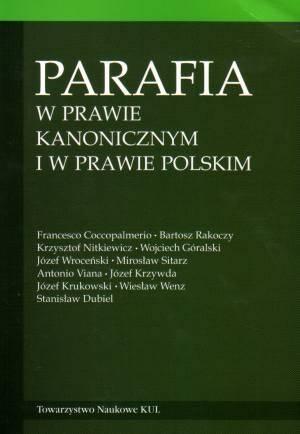 Parafia w prawie kanonicznym i w prawie polskim - Wydawnictwo Towarzystwo Naukowe KUL