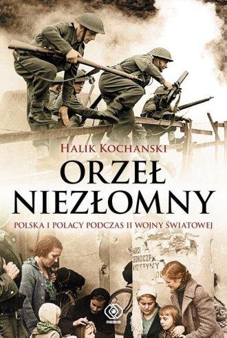 Orze� niez�omny. Polska i Polacy podczas II wojny �wiatowej