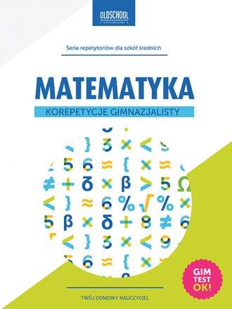 podr�cznik -  Matematyka. Korepetycje gimnazjalisty - Adam Konstantynowicz