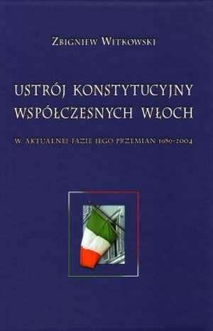 Ustr�j konstytucyjny wsp�czesnych W�och w aktualnej fazie jego przemian 1989 2004
