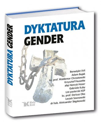 Dyktatura gender - Wydawnictwo Bia�y Kruk