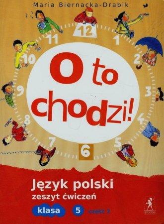 O to chodzi! J�zyk polski. Klasa 5. Szko�a podstawowa. Zeszyt �wicze� cz. 2 - Wydawnictwo Stentor
