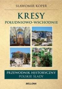 Kresy południowo-wschodnie. Polskie - okładka książki