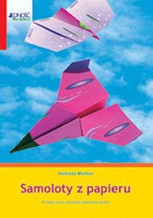 Samoloty z papieru. W za��czeniu schematy sk�adania modeli