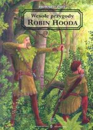 Weso�e przygody Robin Hooda - Howard Pyle