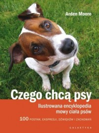 Czego chcą psy. Ilustrowana encyklopedia - okładka książki