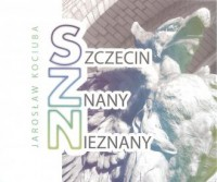 Szczecin znany nieznany - Jarosław - okładka książki