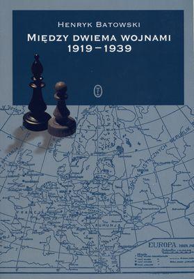 Mi�dzy dwiema wojnami 1919 1939 - Henryk Batowski