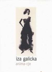 Anima-cje - Iza Galicka - okładka książki