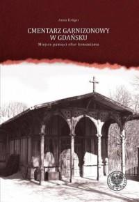 Cmentarz Garnizonowy w Gdańsku. - okładka książki