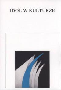 Idol w kulturze - Edward Fiała - okładka książki
