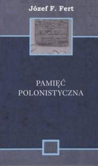 Pamięć polonistyczna - Józef F. - okładka książki
