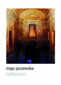 Talitha kum - Maja Jaszewska - okładka książki