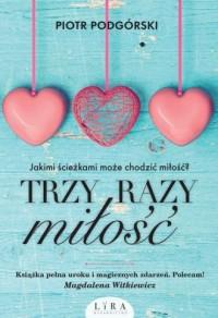 Trzy razy miłość - Piotr Podgórski - okładka książki