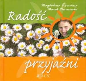 Rado�� przyja�ni - Magdalena Korzekwa