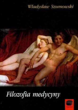 Filozofia medycyny - W�adys�aw Szumowski