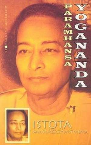 Istota samourzeczywistnienia - Paramhansa Yogananda