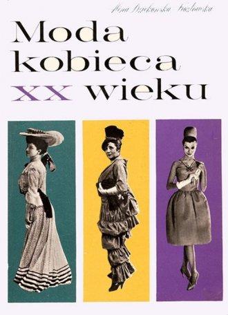 ksi��ka -  Moda kobieca XX wieku - Alina Dzieko�ska Koz�owska