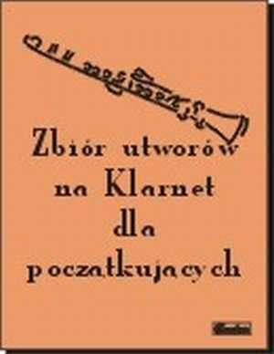Zbi�r utwor�w na Klarnet dla pocz�tkuj�cych - Ma�gorzata Czachowska