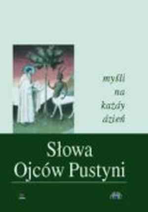 S�owa Ojc�w Pustyni - my�li - Wies�aw Szczygie�