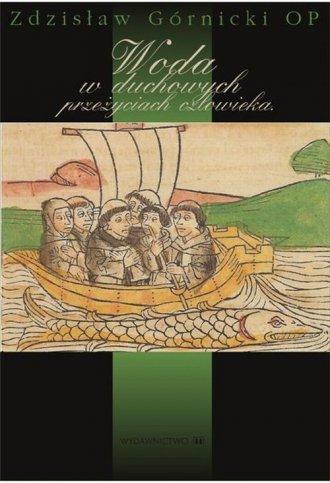 ksi��ka -  Woda w duchowych prze�yciach cz�owieka - Zdzis�aw G�rnicki OP