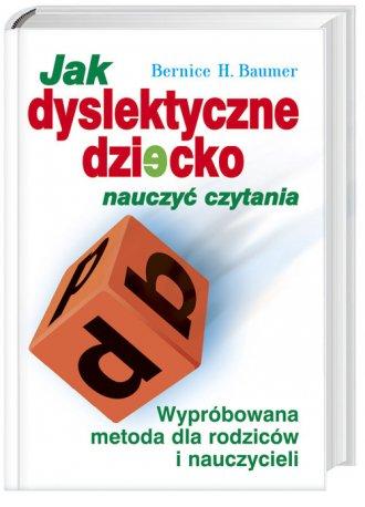 ksi��ka -  Jak dyslektyczne dziecko nauczy� czytania - Bernice H. Baumer