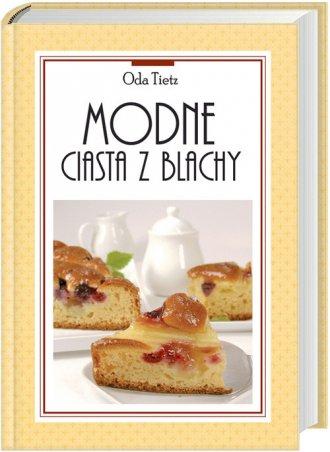 Modne ciasta z blachy - Oda Tietz