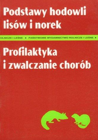 ksi��ka -  Podstawy hodowli lis�w i norek. Profilaktyka i zwalczanie chor�b - Zdzis�aw Gli�ski
