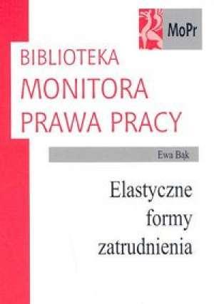 Elastyczne formy zatrudnienia - Ewa B�k