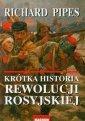 Kr�tka historia rewolucji rosyjskiej - Richard Pipes