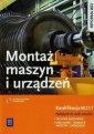 Monter maszyn i urz�dze�. Podr�cznik do nauki zawod�w technik mechanik, mechanik-monter maszyn i urz�dze�. Kwalifikacja M.17.1.