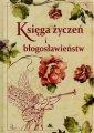 Ksi�ga �ycze� i b�ogos�awie�stw - Mariola Chaberka