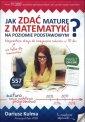 Jak zda� matur� z matematyki na poziomie podstawowym?