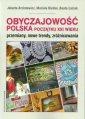 Obyczajowo�� polska pocz�tku XXI wieku. Przemiany, nowe trendy, zr�nicowania