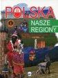 Polska. Nasze regiony - Agnieszka No�y�ska-Demianiuk